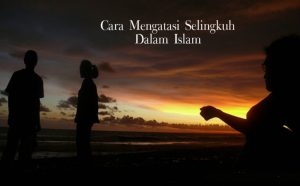 Cara Mengatasi Selingkuh Dalam Islam